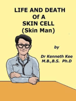 Life And Death Of A Skin Cell (Skin Man)
