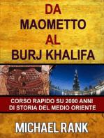 Da Maometto Al Burj Khalifa – Corso Rapido Su 2000 Anni Di Storia Del Medio Oriente