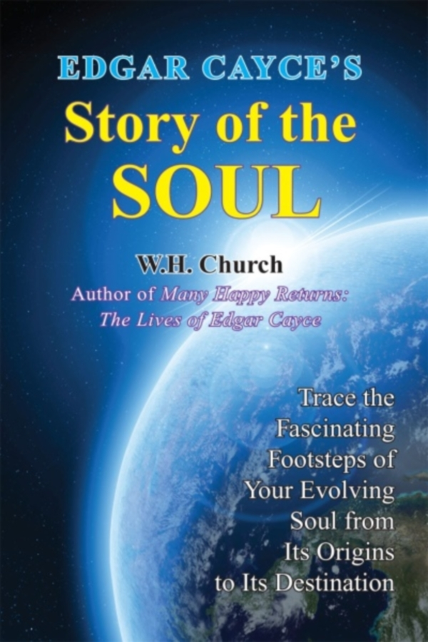 Edgar Cayce's Story of the Soul by William H  Church - Book - Read Online