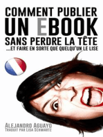 Comment Publier Un E-Book Sans Perdre La Tête (Et Faire En Sorte Que Quelqu'un Le Lise)