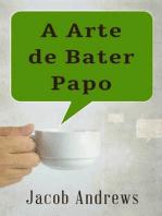A Arte De Bater Papo