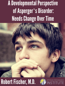 A Developmental Perspective on Asperger's Disorder: Needs Change Over Time