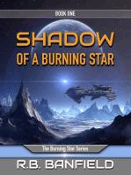 Shadow of a Burning Star