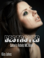 Destroyed (Satan's Rebels MC Series, #1)