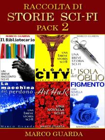 Raccolta di Storie Sci-Fi - Pack 2: Raccolta di Storie - Pack, #2