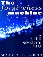 The Forgiveness Machine