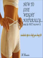 How to Lose Weight Naturally...and Do NOT Recover It
