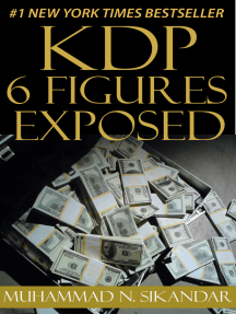 KDP 6 Figures Exposed: Step-by-Step Stupidly Easy Course on How to Make Six Figures Through Amazon Kindle Publishing Exposed