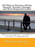 100 Ways to Become a Better, Prouder, Smarter, Stronger, and More Respected Leader