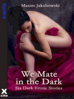 We Mate in the Dark