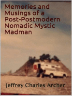 Memories and Musings of a Post-Postmodern Nomadic Mystic Madman