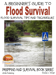 A Beginner's Guide to Flood Survival: Flood Survival Tips and Techniques