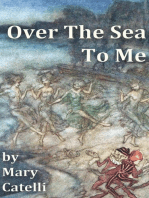 Over the Sea, To Me