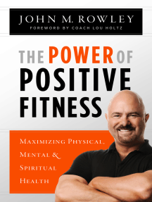 The Power of Positive Fitness: Maximizing Physical, Mental and Spiritual Health