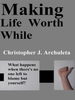 Making Life Worth While