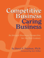 Competitive Business, Caring Business: An Integral Business Perspective for the 21st Century