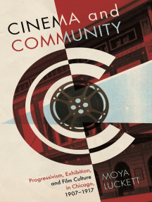 Cinema and Community: Progressivism, Exhibition, and Film Culture in Chicago, 1907-1917