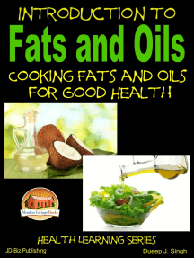 Introduction to Fats and Oils: Cooking Fats and Oils for Good Health