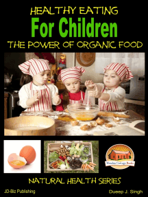 Healthy Eating for Children: The Power of Organic Food