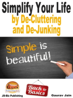 Simplify Your Life by De-Cluttering and De-Junking