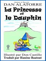 « La Princesse Et Le Dauphin »