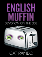 English Muffin, Devotion on the Side