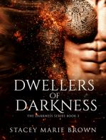 Dwellers Of Darkness (Darkness Series #3)