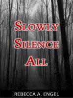Slowly Silence All