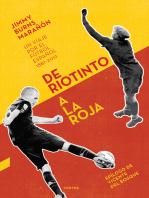 De Riotinto a la Roja: Un viaje por el fútbol español 1887–2012