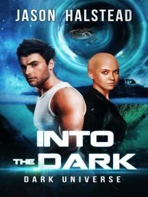 Into the Dark: Dark Universe, #1