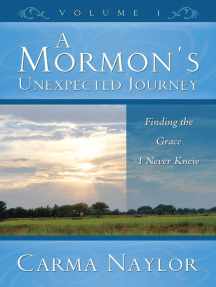 A Mormon's Unexpected Journey: Mormonism to Grace, #1