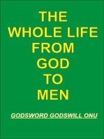 The Whole Life from God to Men