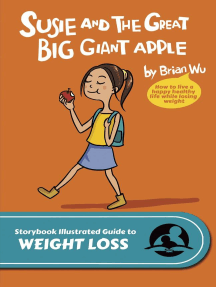 Susie and The Great Big Giant Apple. The Storybook Illustrated Guide to Weight Loss