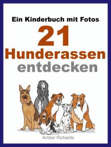 Ein Kinderbuch Mit Fotos: 21 Hunderassen Entdecken