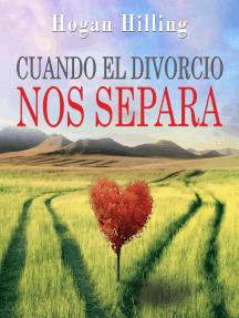 Cuando El Divorcio Nos Separa