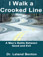 I Walk a Crooked Line
