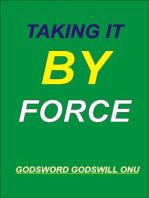 Taking It By Force