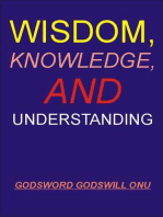 Wisdom, Knowledge, and Understanding