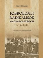 Jobboldali radikálisok Magyarországon 1919–1944