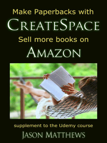Make Paperbacks with CreateSpace: Sell More Books on Amazon