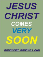 Jesus Christ Comes Very Soon