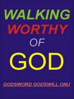 Walking Worthy of God