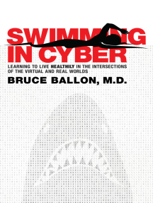 Swimming in Cyber: Learning to Live Healthily in the Intersections of the Virtual and Real Worlds