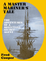 A Master Mariner's Tale (The Adventures of a Reluctant Secret Agent)