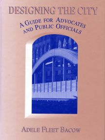 Designing the City: A Guide For Advocates And Public Officials