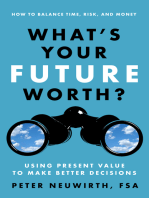 What's Your Future Worth?: Using Present Value to Make Better Decisions