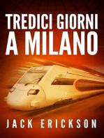 Tredici giorni a Milano