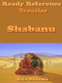Ready Reference Treatise: Shabanu