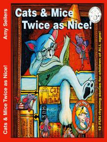 Cats & Mice Twice as Nice