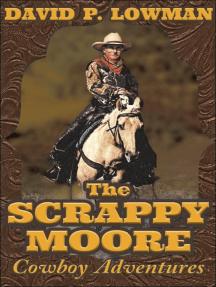 The Scrappy Moore Cowboy Adventures